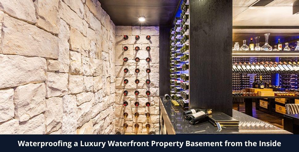 Waterproofing a Luxury Waterfront Property Basement